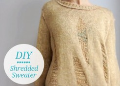 [VIDEO] DIY Shredded Sweater