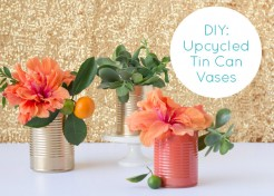 DIY Upcycled Tin Cans: Turn them into Vases