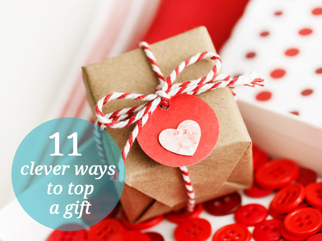 11 ways to top a gift