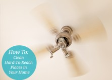 How To Clean Hard-To-Reach Places in Your Home