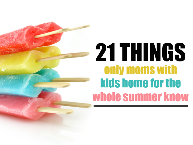 21 things only mums with kids home for the whole summer know on @ItsMomtastic by @letmestart will make you LOL