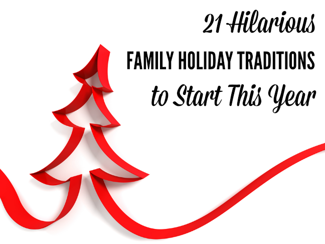 21 Hilarious Family Holiday Traditions to Start This Year on @ItsMomtastic by @letmestart   funny stuff for moms and parenting humor for the holidays