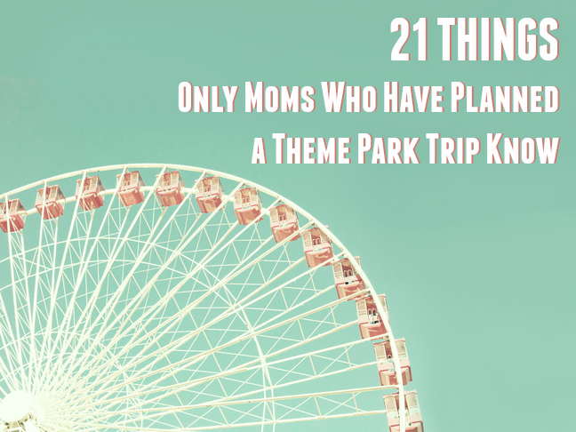 21 Things only moms who have planned a theme park trip know on @ItsMomtastic by @letmestart | LOLs for moms