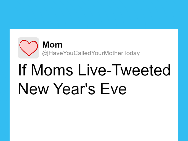 If moms live tweeted New Year's Eve on @itsmomtastic by @letmestart | funny family life and LOLs for moms