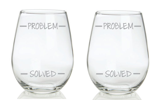 problem solved wine glasses