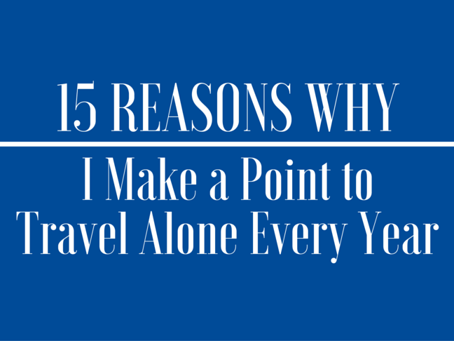 15 Reasons to Travel Alone