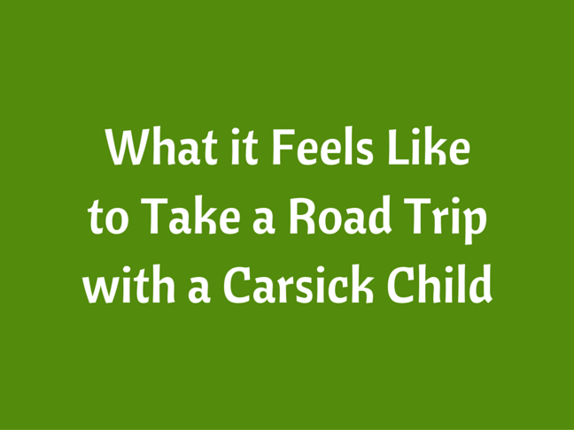 What it Feels Like to Take a Road Trip with a Carsick Child on @ItsMomtastic by @letmestart