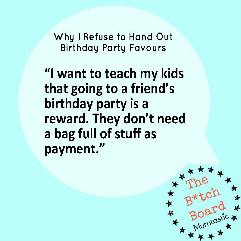 Why I refuse to hand out birthday party favours