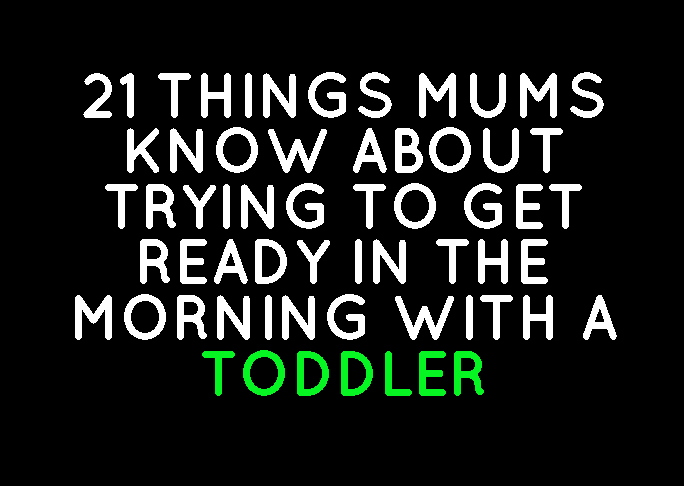 21 THINGS MUMS KNOW