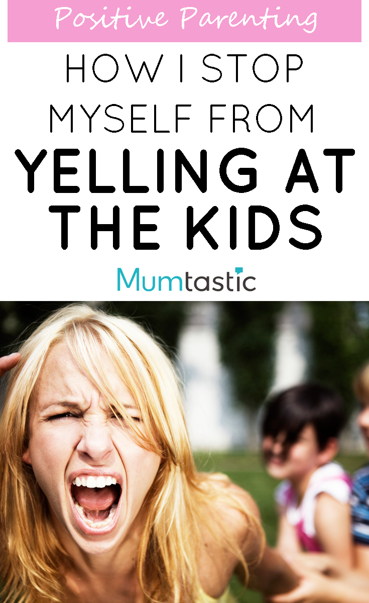 How I stop myself from yelling at the kids - BEST TIPS