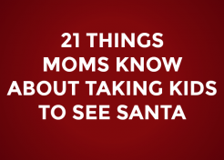 21 Things Moms Know About Taking Kids to See Santa