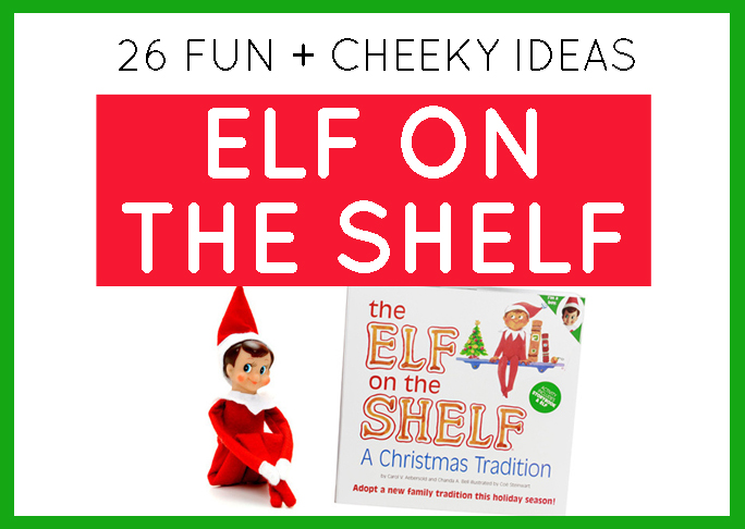 Fun Elf on the Shelf Ideas that Kids Love