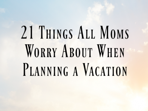 21 Things All Moms Worry About When Planning a Vacation on @ItsMomtastic by @letmestart | family vacation tips and LOLs for mom and family