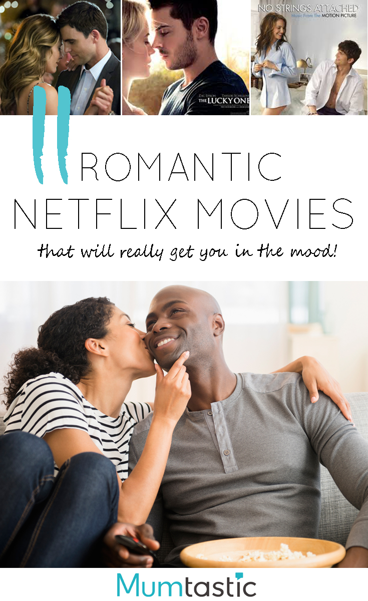 11 Romantic Movies on Netflix to Get You in the Mood
