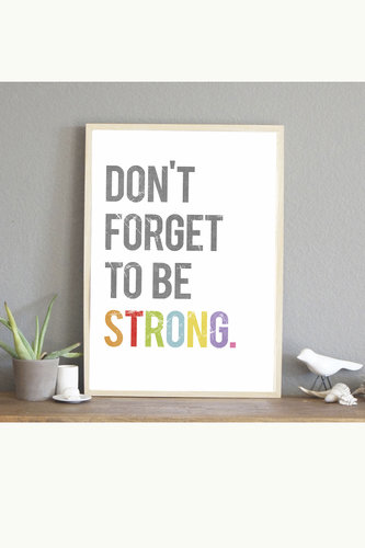 Don't Forget to Be Strong