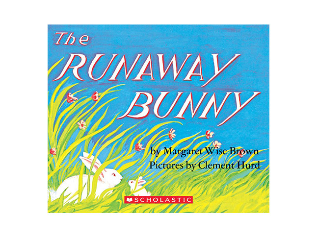 The Runaway Bunny by Margaret Wise Brown and Clement Hurd